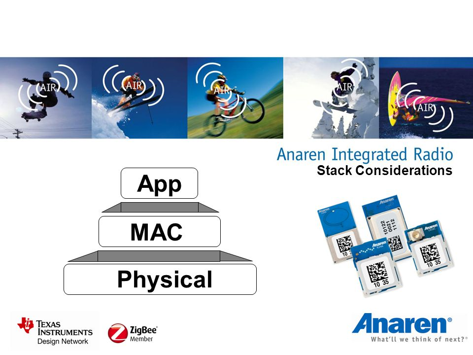 Stack Considerations Physical MAC App