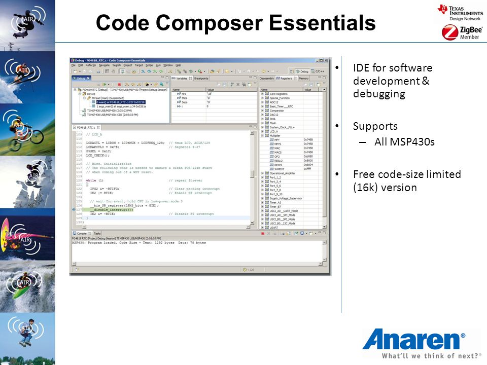 Code Composer Essentials IDE for software development & debugging Supports – All MSP430s Free code-size limited (16k) version