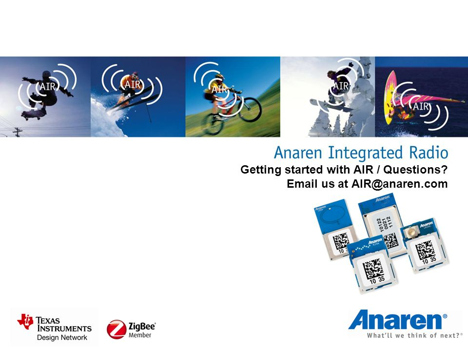 Getting started with AIR / Questions? Email us at AIR@anaren.com
