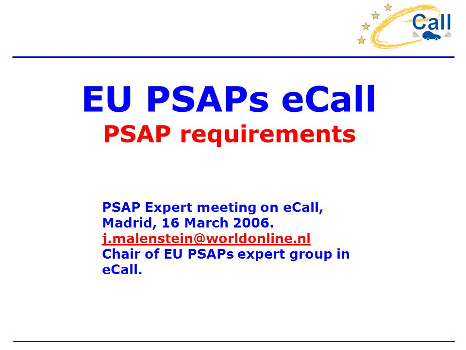 EU PSAPs eCall PSAP requirements PSAP Expert meeting on eCall, Madrid, 16 March 2006.