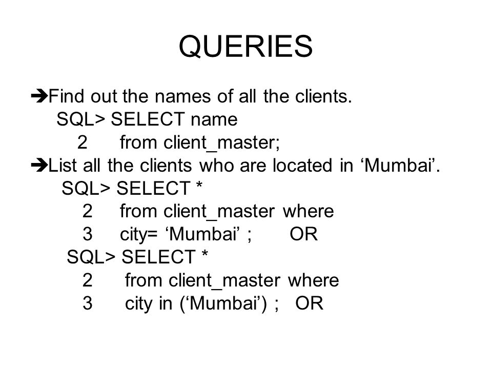 QUERIES  Find out the names of all the clients.