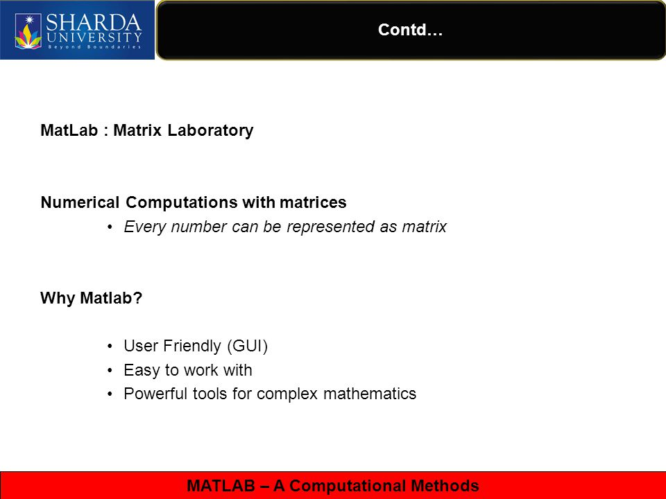 MATLAB – A Computational Methods Contd… Workspace Command History Command Window