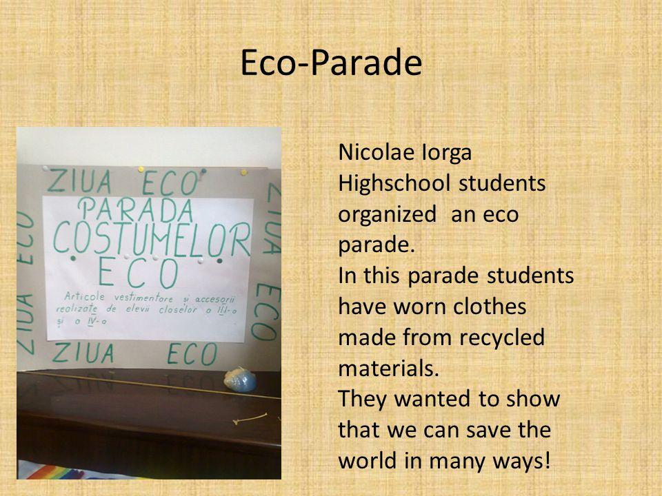 Eco-Parade Nicolae Iorga Highschool students organized an eco parade.