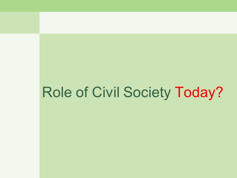 Role of Civil Society Today?