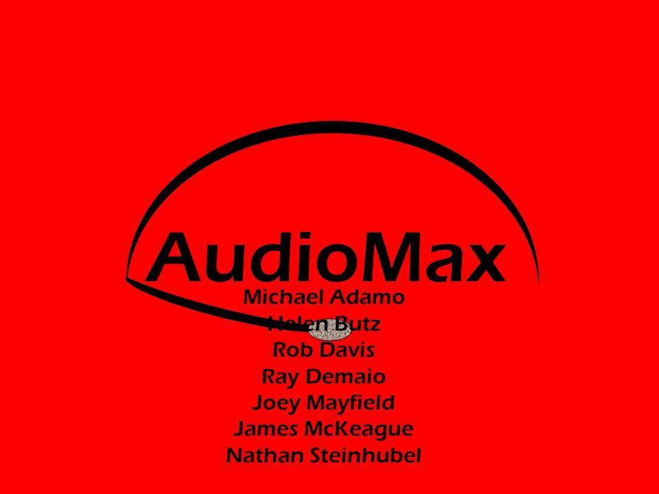 AudioMax Michael Adamo Helen Butz Rob Davis Ray Demaio Joey Mayfield James McKeague Nathan Steinhubel