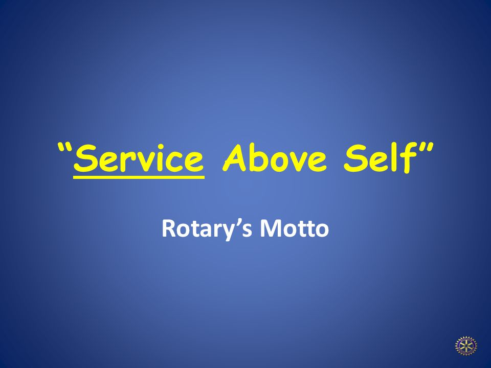 Rotary's Motto Service Above Self