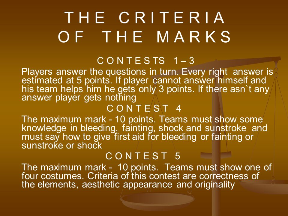 T H E C R I T E R I A O F T H E M A R K S C O N T E S TS 1 – 3 Players answer the questions in turn.