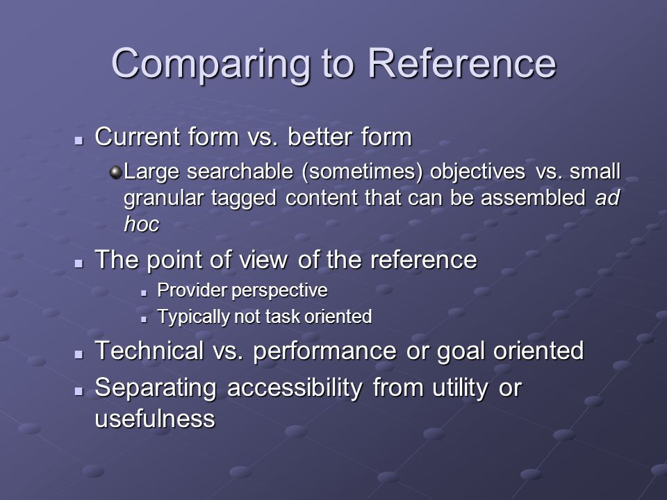 Comparing to Reference Current form vs. better form Current form vs.