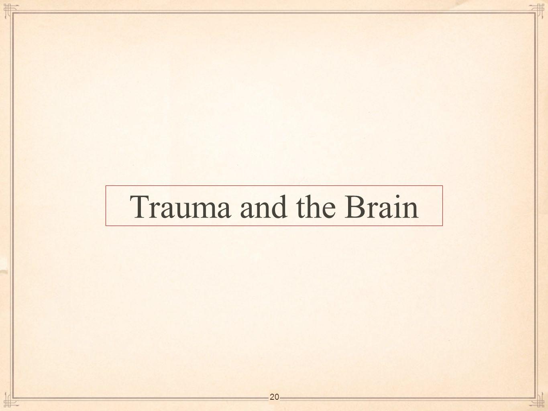 20 Trauma and the Brain