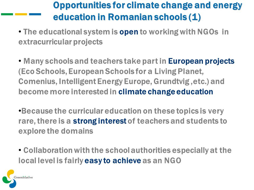 Opportunities for climate change and energy education in Romanian schools (1) The educational system is open to working with NGOs in extracurricular p
