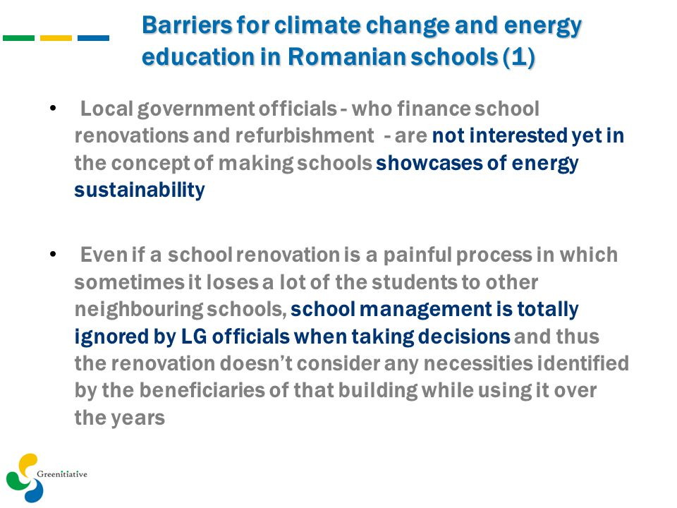 Barriers for climate change and energy education in Romanian schools (1) Local government officials - who finance school renovations and refurbishment