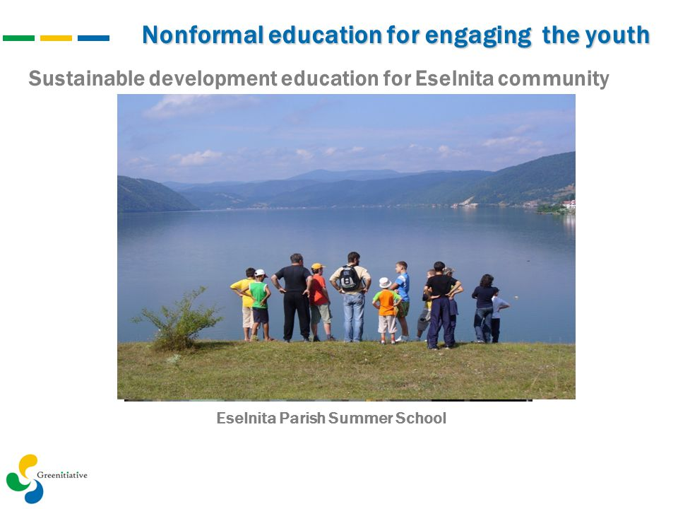 Nonformal education for engaging the youth Sustainable development education for Eselnita community Eselnita Parish Summer School