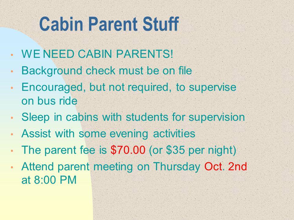 Cabin Parent Stuff WE NEED CABIN PARENTS.