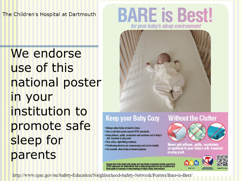 We endorse use of this national poster in your institution to promote safe sleep for parents http://www.cpsc.gov/en/Safety-Education/Neighborhood-Safe