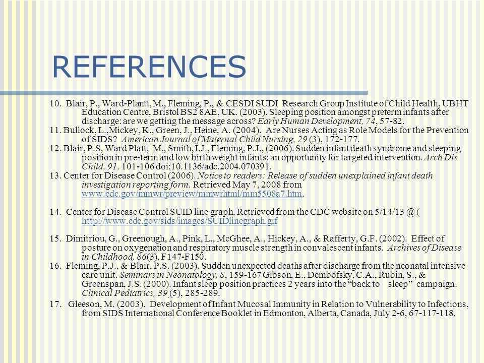 REFERENCES 10. Blair, P., Ward-Plantt, M., Fleming, P., & CESDI SUDI Research Group Institute of Child Health, UBHT Education Centre, Bristol BS2 8AE,