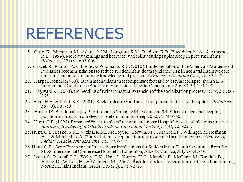 REFERENCES 18. Goto, K., Mirmiran, M., Adams, M.M., Longford, R.V., Baldwin, R.B., Boeddiker, M.A., & Ariagno, R.L. (1999). More awakenings and heart