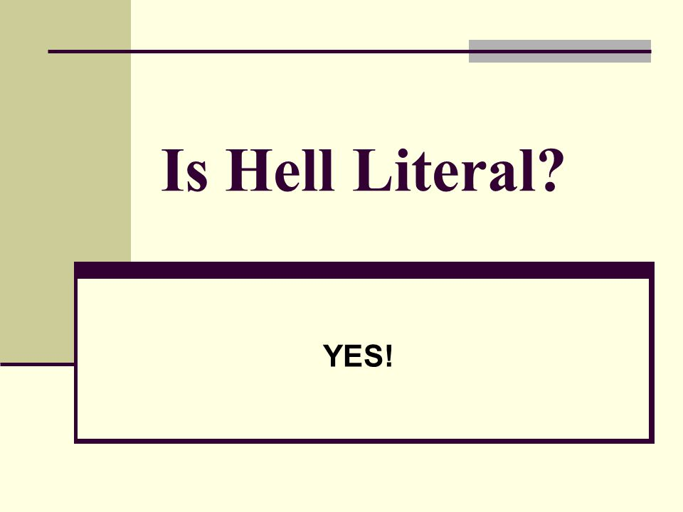 Is Hell Literal YES!