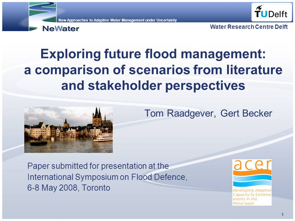 New Approaches to Adaptive Water Management under Uncertainty Fläche f. Logo 1 Exploring future flood management: a comparison of scenarios from liter