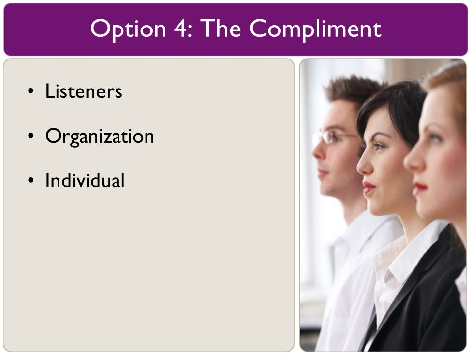 Listeners Organization Individual Option 4: The Compliment
