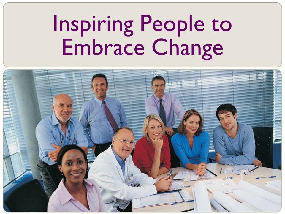 Inspiring People to Embrace Change