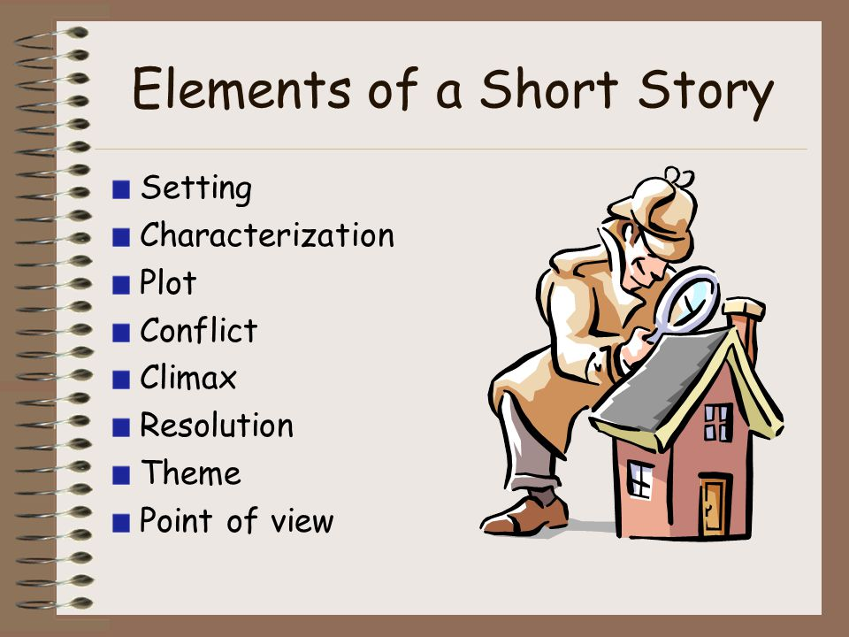 Short Story Vocabulary Point of view: The position of the narrator of the story and what the writer sees from that vantage point.