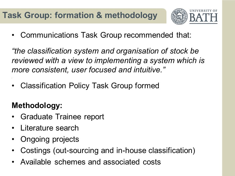 Task Group: identifying options A.Maintain the status quo Incur no additional costs But not practical B.Which classification scheme.