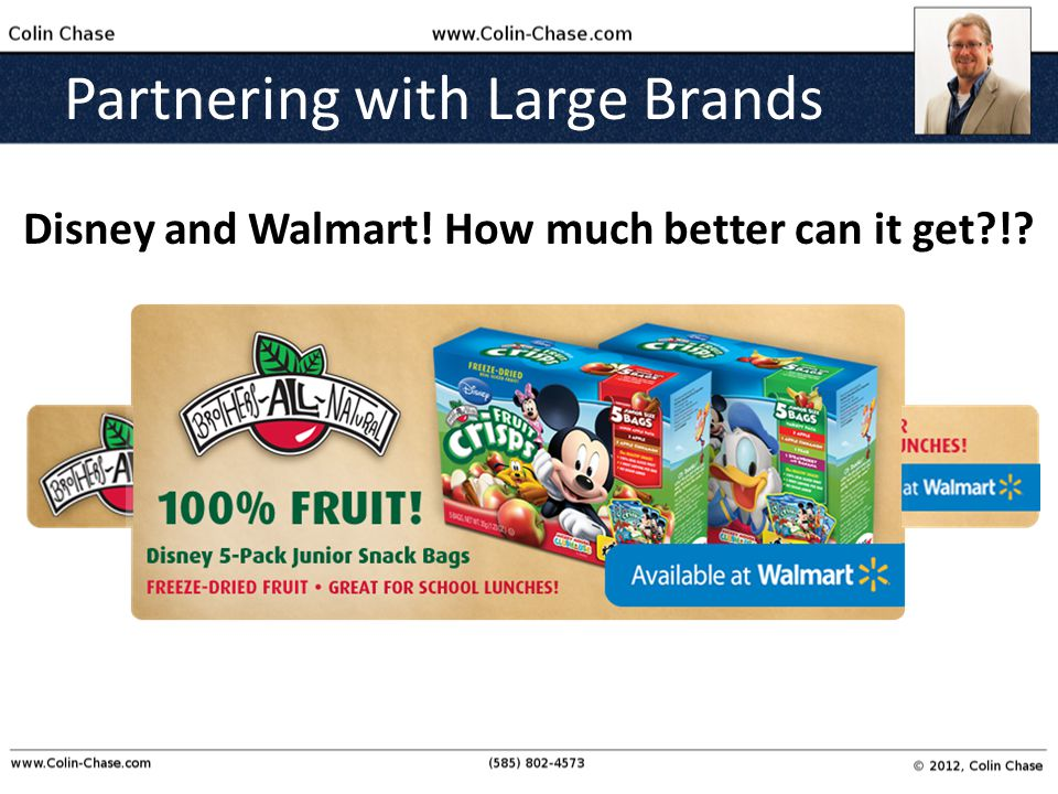 Partnering with Large Brands Disney and Walmart! How much better can it get !