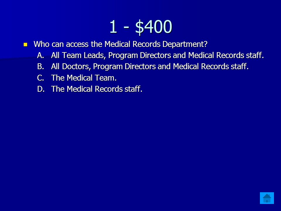 1 - $400 Who can access the Medical Records Department.