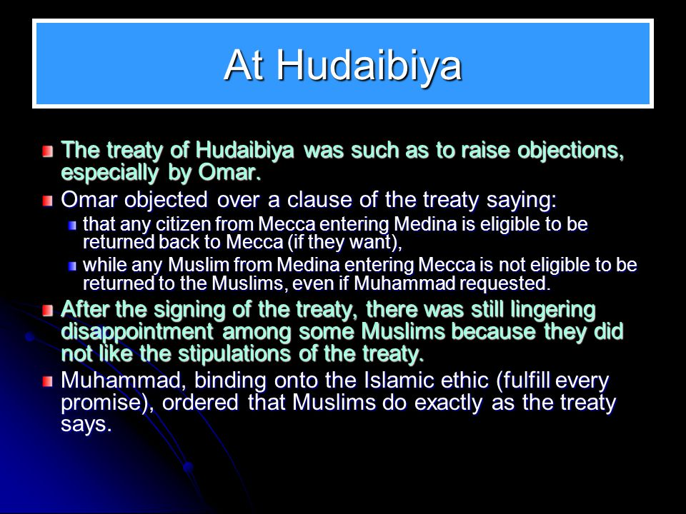Treaty of Hudaibiyah In March of 628 (6 Hijrah), Muhammad set out for Mecca to perform the ritual pilgrimage of Haj.