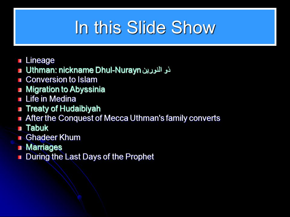 The Omrah, then Conquering Mecca In 629, following Hudaibiya Uthman was at the Battle of Khaybar and later that year, he followed Muhammad to perform Omrah in Mecca.