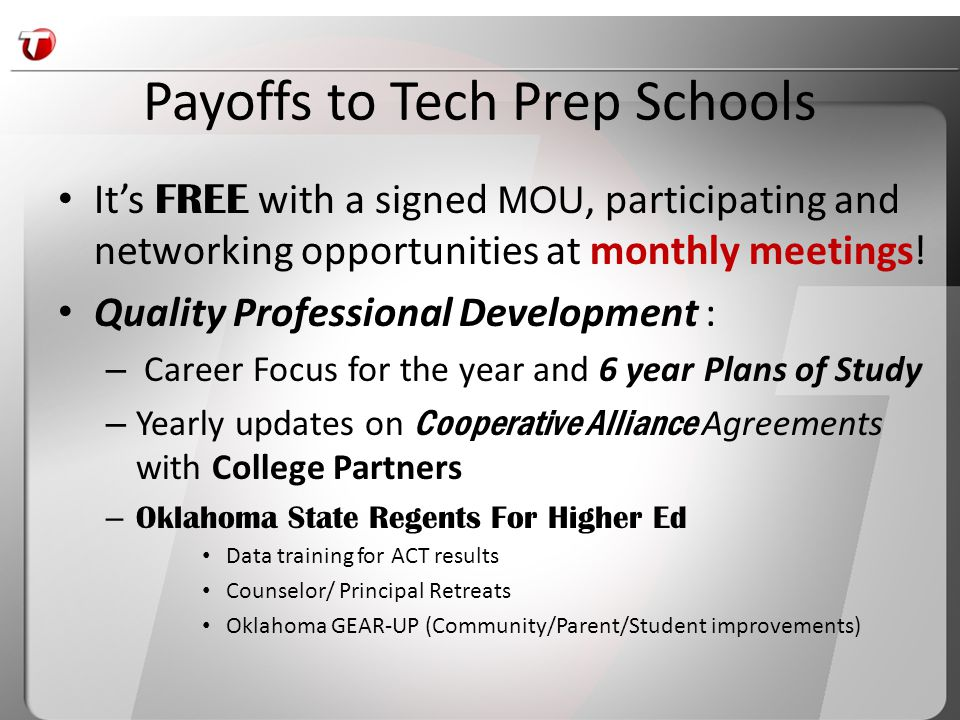 Payoffs to Tech Prep Schools It's FREE with a signed MOU, participating and networking opportunities at monthly meetings.