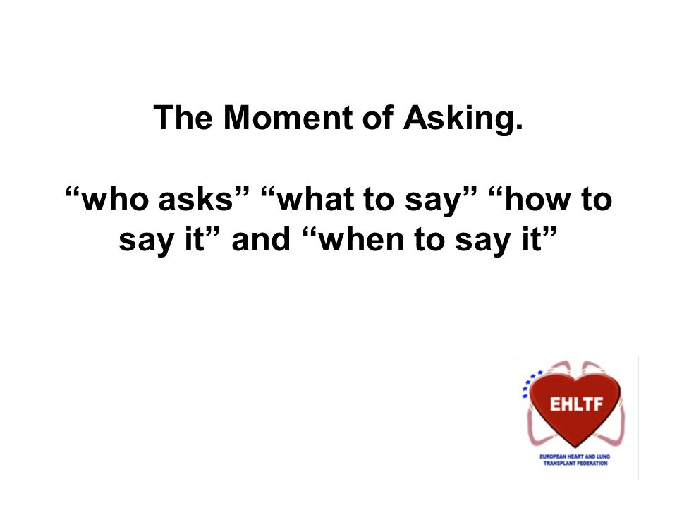 The Moment of Asking. who asks what to say how to say it and when to say it