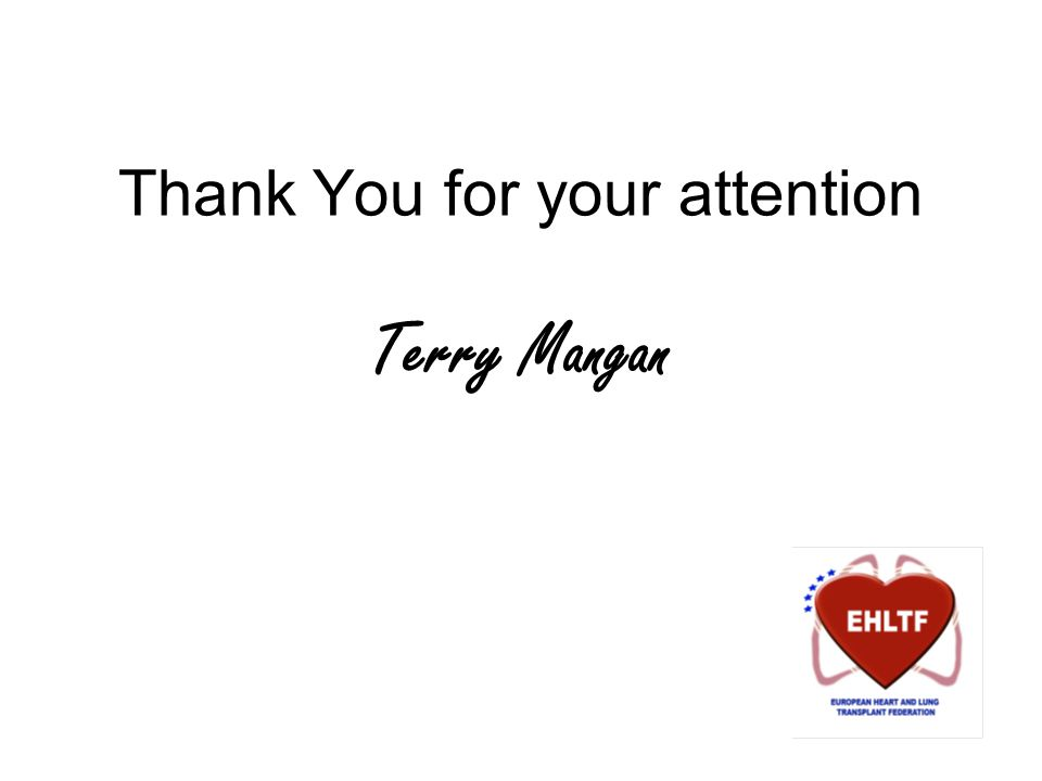 Thank You for your attention Terry Mangan