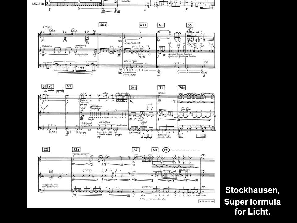Stockhausen, Super formula for Licht.