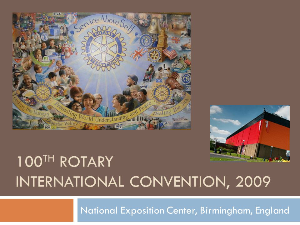 100 TH ROTARY INTERNATIONAL CONVENTION, 2009 National Exposition Center, Birmingham, England