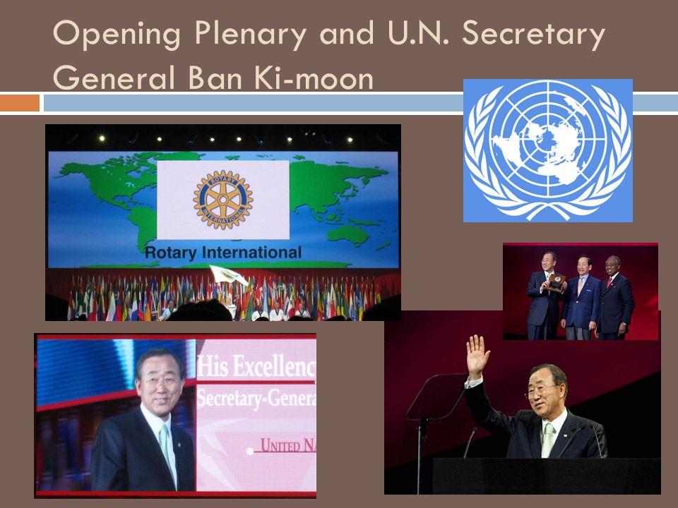 Opening Plenary and U.N. Secretary General Ban Ki-moon