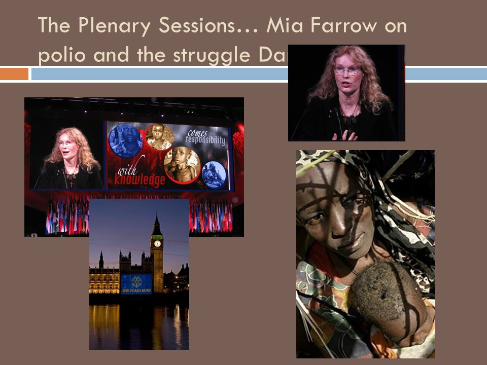 The Plenary Sessions… Mia Farrow on polio and the struggle Darfur