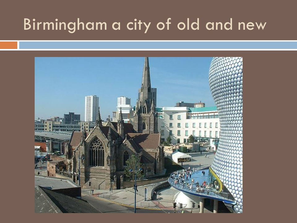 Birmingham a city of old and new
