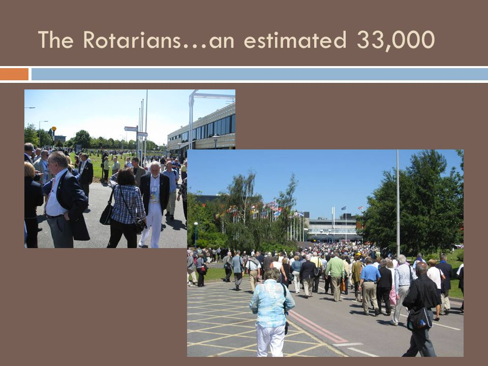 The Rotarians…an estimated 33,000