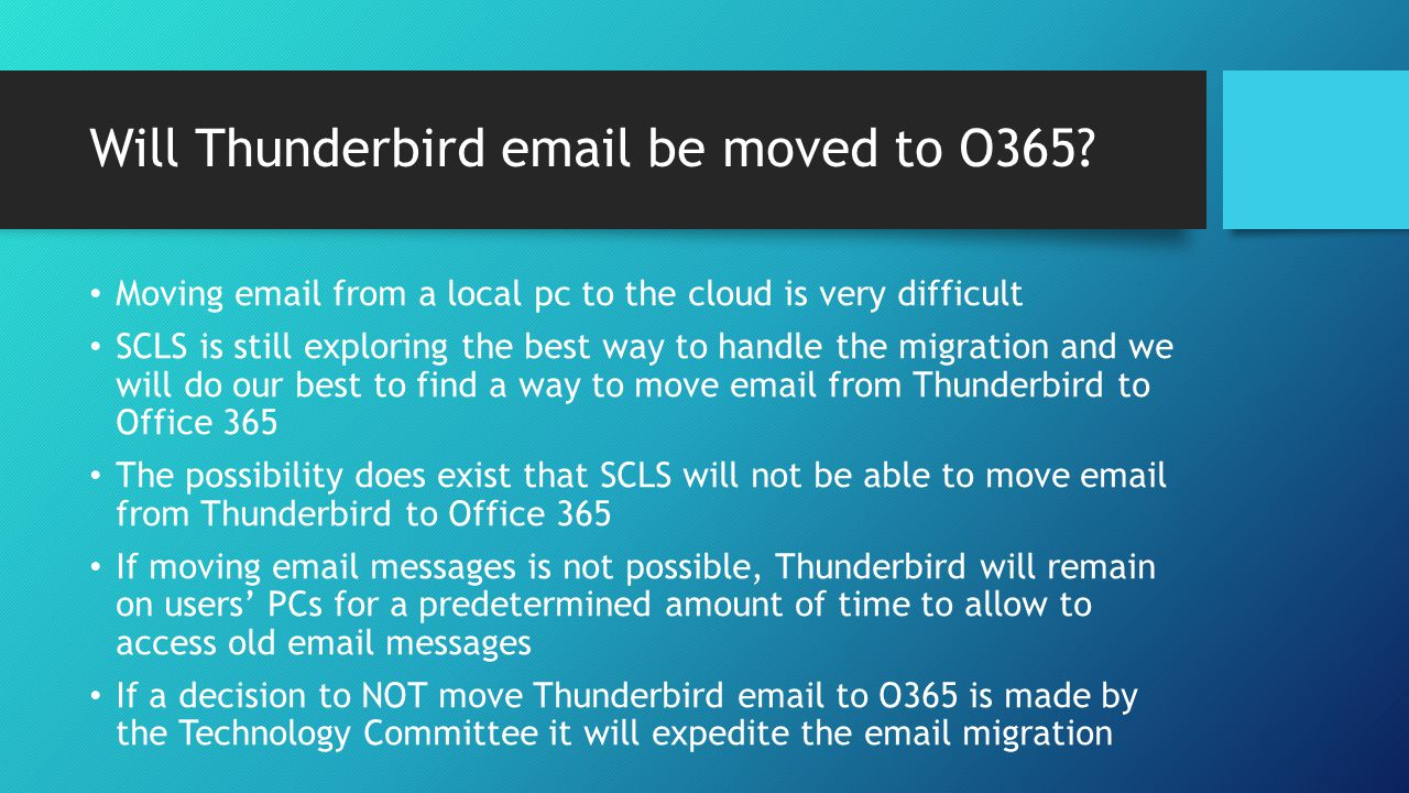 Will Thunderbird email be moved to O365.
