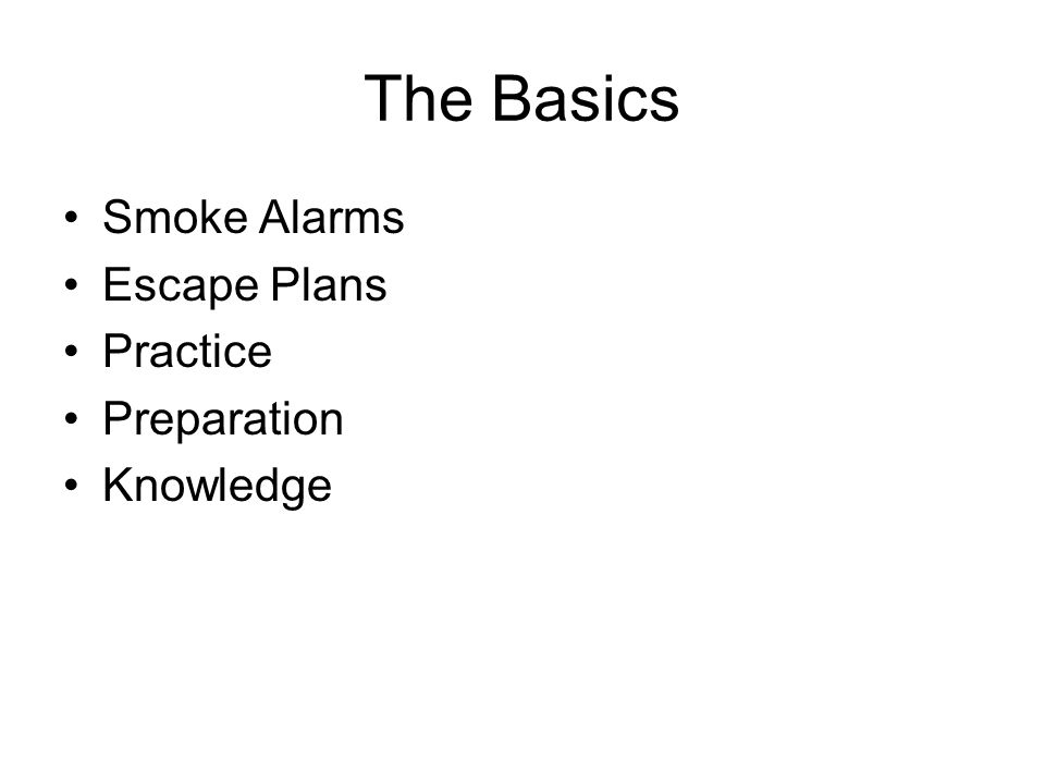 The Basics Smoke Alarms Escape Plans Practice Preparation Knowledge