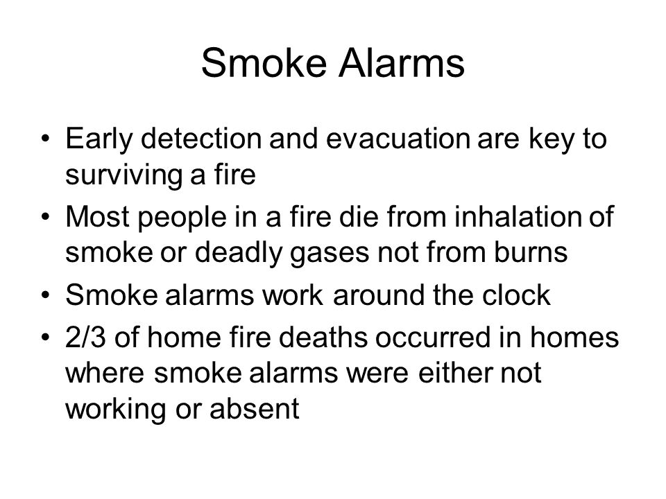 Smoke Alarms Place one on each level of the home & inside bedrooms Place them on the ceiling or on a wall 6-12 inches from the ceiling Replace batteries when the time changes Test the batteries every month Do not place alarms too close to kitchen appliances, fire places, heating appliances, bathrooms, windows or ceiling fans Replace alarms that are more than 10 years old
