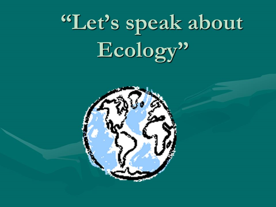 Тема: Ecology and nature reserves.