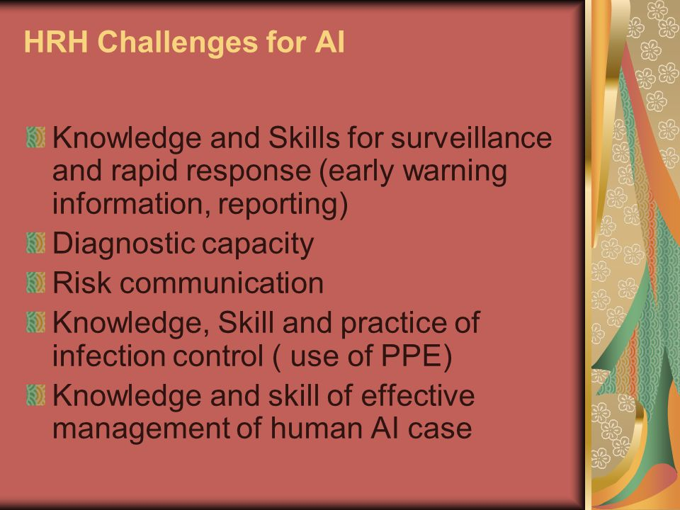 HRH Challenges for AI Knowledge and Skills for surveillance and rapid response (early warning information, reporting) Diagnostic capacity Risk communi