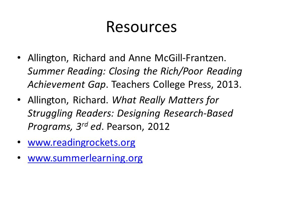 Resources Allington, Richard and Anne McGill-Frantzen.