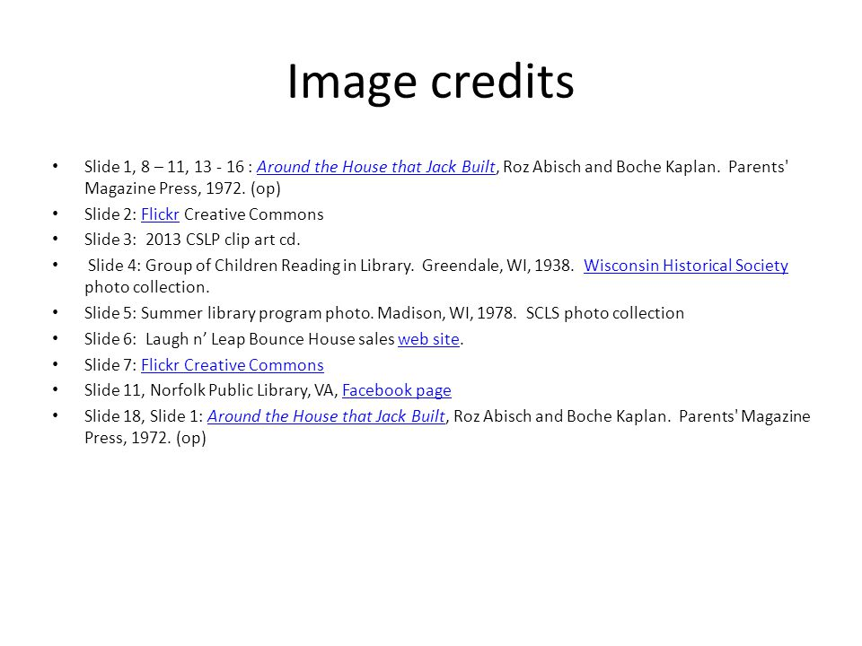 Image credits Slide 1, 8 – 11, 13 - 16 : Around the House that Jack Built, Roz Abisch and Boche Kaplan.