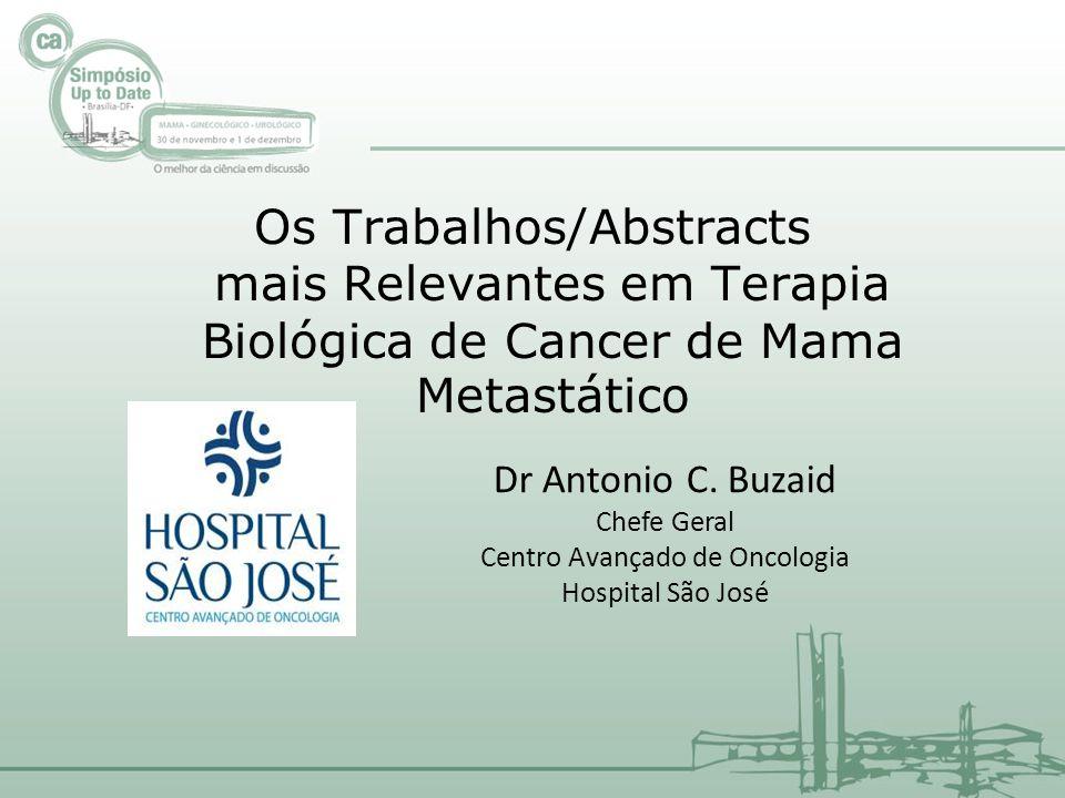 Estudo MA.31 (Taxano + Lapatinibe vs Taxano + Trastuzumab) Estudo CLEOPATRA (Pertuzumab + Trastuzumab + Docetaxel vs Trastuzumab + Docetaxel) Estudo HannaH (Trastuzumab SC vs EV) Estudo EMILIA (Capecitabina + Lapatinib vs TDM-1) BOLERO-2 (Exemestane vs Exemestane + Everolimo após IA na primeira linha) Índice