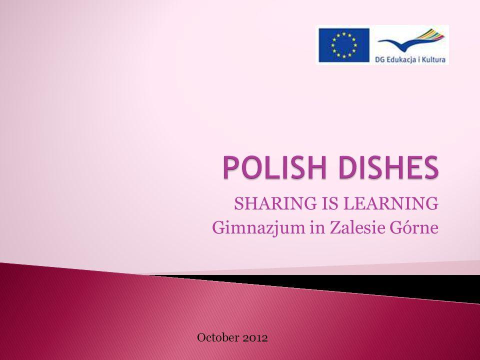 SHARING IS LEARNING Gimnazjum in Zalesie Górne October 2012