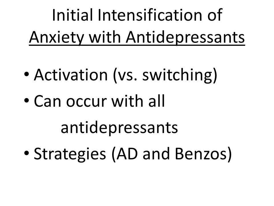 Classes of Medications Antidepressants: especially: SSRI's…Cymbalta…Effexor …Remeron not: Wellbutrin