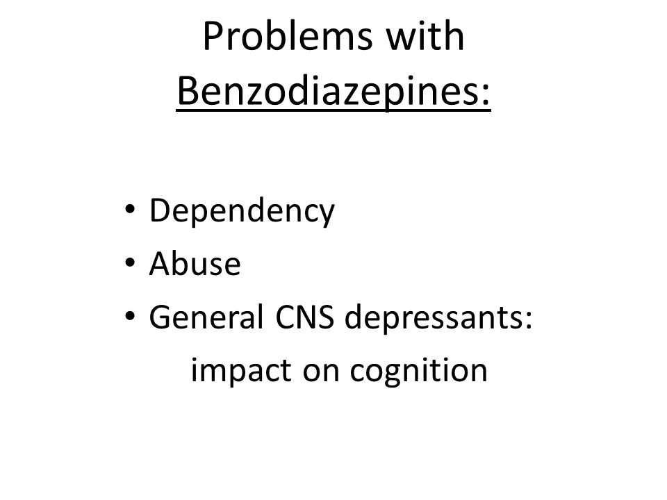 Problems with Benzodiazepines: Early Administration: Early Administration: Worse outcome: 1 and 6 Worse outcome: 1 and 6 month follow-ups month follow-ups Ineffective with : Ineffective with : > Intrusive Symptoms > Intrusive Symptoms > Dissociation > Dissociation (Gelpin, et al., 1996) (Gelpin, et al., 1996)